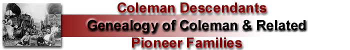 Coleman Descendants - Genealogy of Coleman & Related Pioneer Families